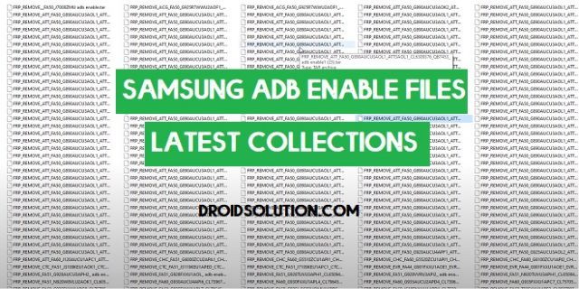 Download Samsung ADB Enable Files Latest Collections- Samsung FRP Remove (2021)