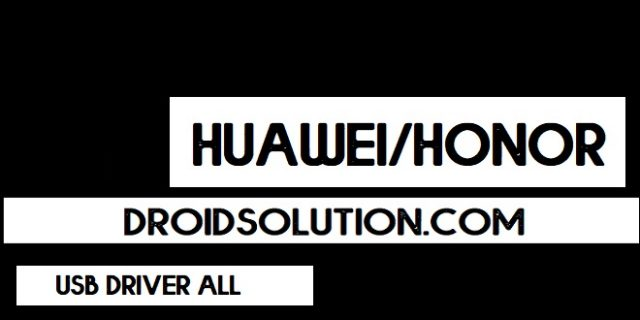 How To Download And Install Huawei USB Drivers For Windows