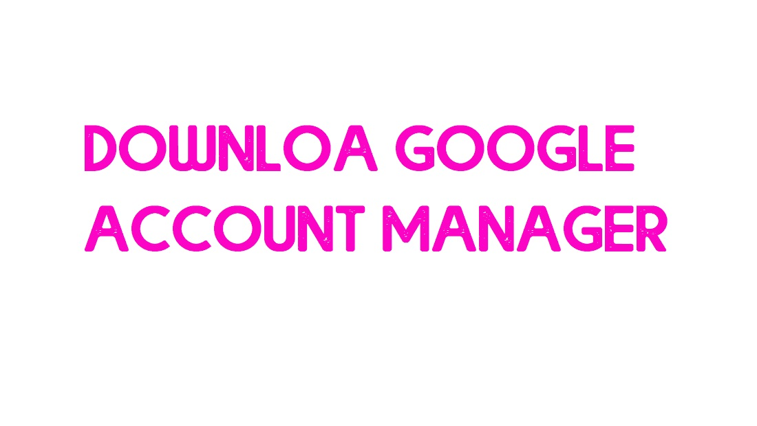 Download Google Account Manager
