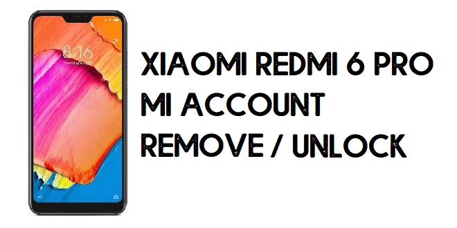 Xiaomi Redmi 6 Pro MI Account Remove Miracle box