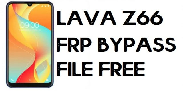 Lava Z66 FRP Bypass File-One Click (Unlock Google) Android 10