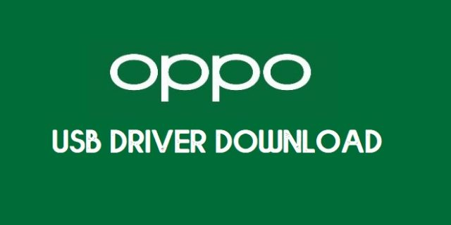 Oppo USB Driver download latest qualcomm, adb,cdc, mtk