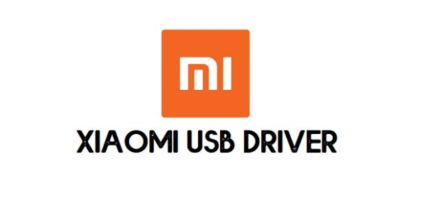 Xiaomi USB Driver for Redmi, Poco, Mi USb Driver Qualcomm and MTK